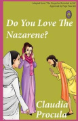 Do You Love the Nazarene?