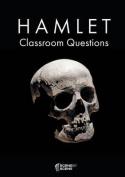 Hamlet Classroom Questions