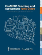 Canmeds Teaching and Assessment Tools Guide