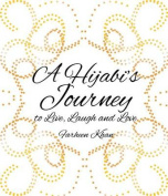 A Hijabi's Journey to Live, Laugh and Love