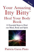 Your Amazing Itty Bittytm Heal Your Body Book
