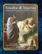 Insults & Injuries  : A Pathfinder Sourcebook for Medical Maladies