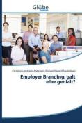 Employer Branding; Galt Eller Genialt? [DAN]