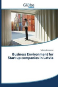 Business Environment for Start Up Companies in Latvia