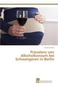 Pravalenz Von Alkoholkonsum Bei Schwangeren in Berlin [GER]
