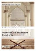 Indonesien. Die Muslimische Demokratie [GER]