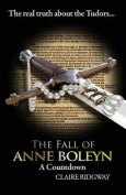 The Fall of Anne Boleyn