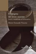 El Enigma del Texto Ausente. Policial y Metaficcion En Latinoamerica [Spanish]