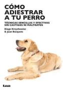 Como Adiestrar a Tu Perro [Spanish]