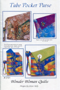 Wonder Woman Quilts Pattern 0701 ~ Tube Pocket Purse