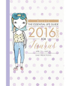 By Billie the Essential Life Guide Taurus 2016 Diary