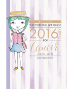 By Billie the Essential Life Guide Cancer 2016 Diary