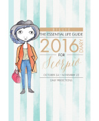 By Billie the Essential Life Guide Scorpio 2016 Diary