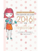 By Billie the Essential Life Guide Sagittarius 2016 Diary