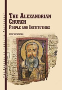 The Alexandrian Church. People and Institutions