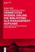 Vernetztes Wissen. Online. Die Bibliothek ALS Managementaufgabe [GER]