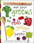 Eat Your Greens, Reds, Yellows and Purples
