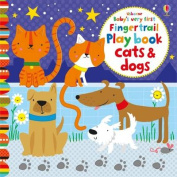 Baby's Very First Fingertrails Playbook Cats and Dogs (Baby's Very First Books) [Board book]