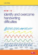 How to Identify and Overcome Handwriting Difficulties