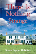 There is Nothing Strange