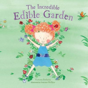 The Incredible Edible Garden