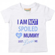 I'm Not Spoiled My Mummy Just Loves Me Boys Tshirt Baby Toddler Kids Available in Sizes 0-6 Months to 14-15 Years Son