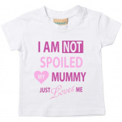 I'm Not Spoiled My Mummy Just Loves Me Girls Tshirt Baby Toddler Kids Available in Sizes 0-6 Months to 14-15 Years Daughter