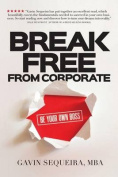 Break Free from Corporate