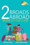 2 Broads Abroad