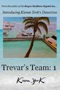 Trevar's Team: 1