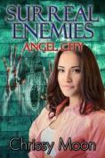 Surreal Enemies: Angel City