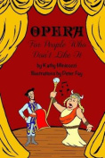 Opera for People Who Don't Like It
