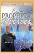 Enforcing Prophetic Decrees