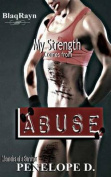 My Strength Comes from Abuse