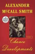 Chance Developments: Stories [Large Print]