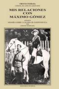 MIS Relaciones Con Maaximo Gaomez  [Spanish]