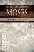 Moses: Faithful Servant of God