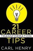 21 Career Transformation Tips
