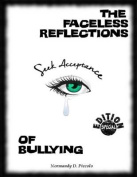 The Faceless Reflections of Bullying: [Special Edition]