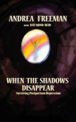 When the Shadows Disappear, Surviving Postpartem Ddpression