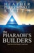 The Pharaoh's Builders