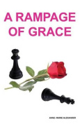 A Rampage of Grace