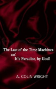The Last of the Time Machines and It's Paradise, by God!