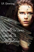 Rants, Raves, Hints & Allegations