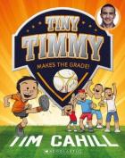 Tiny Timmy Makes the Grade!