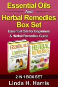 Essential Oils and Herbal Remedies Box Set