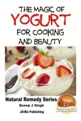 The Magic of Yogurt for Cooking and Beauty