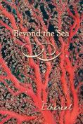 Beyond the Sea: Ethereal