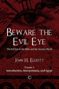 Beware the Evil Eye; The Evil Eye in the Bible and the Ancient World