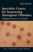 Specialist Courts for Sentencing Aboriginal Offenders